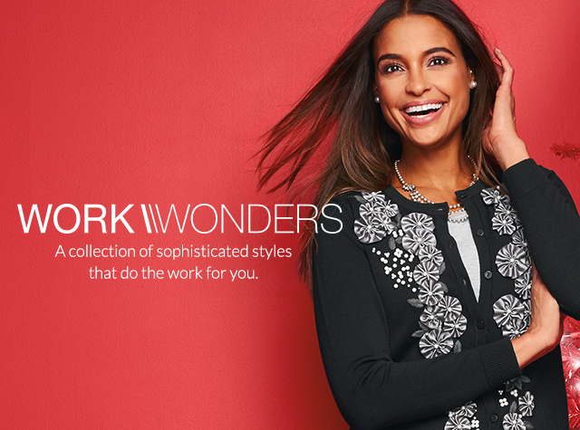 Christopher & Banks®   cj banks® Misses, Petite and Plus Size Women's Clothing Category - Work Wonders - A collection of sophisticated styles that do the work for you.
