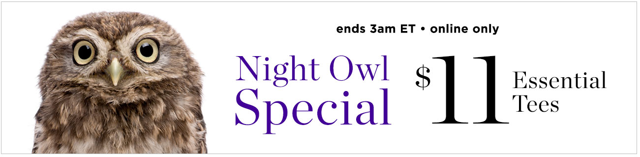 Night Owl Special - $11 Essential Tees