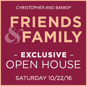 Christopher & Banks® | cj banks® - Friends & Family Exclusive Open House
