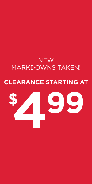 New Markdowns Taken! Clearance Starting at $4.99. Learn More.