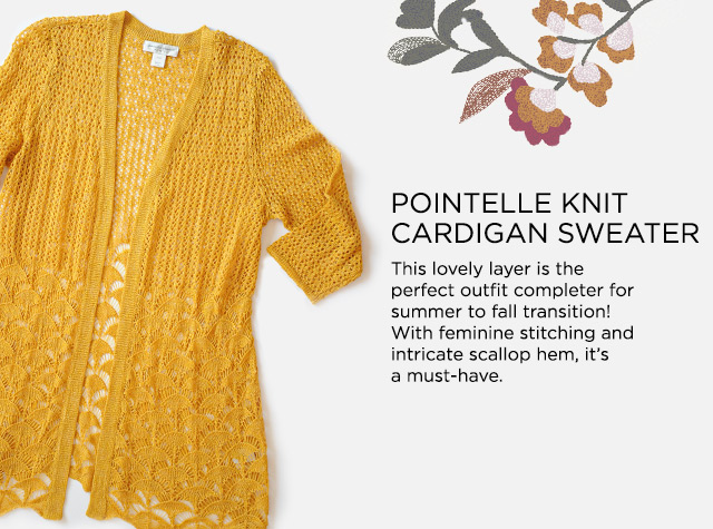 Pointelle Knit Cardigan Sweater: This lovely layer is the perfect outfit completer for Summer-to-Fall transition! With feminine stitching and intricate, scallop hem it's a must-have.