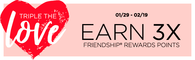 Triple The Love: Earn 3X Friendship® Rewards Points.