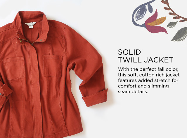 Solid Twill Jacket: With the perfect fall color, this soft, cotton rich jacket features added stretch for comfort and slimming seam details.
