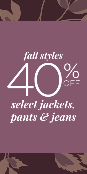 Fall Styles Starting at 40% Off: Select Jackets, Pants, and Jeans. Learn More.