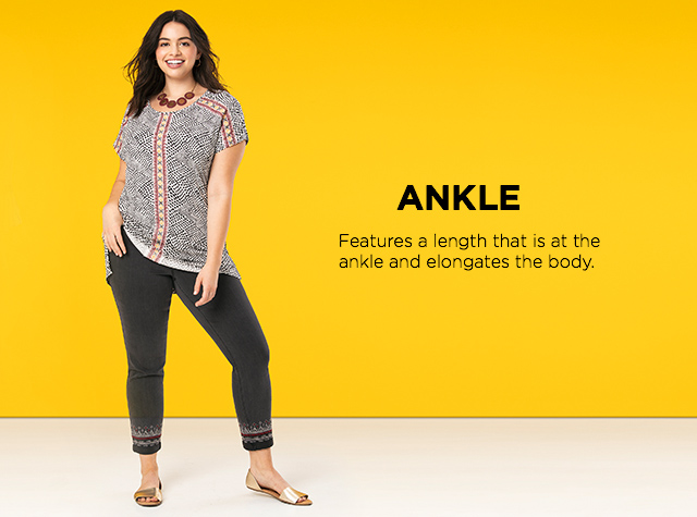 Ankle: Features a length that is at the ankle and elongates the body.