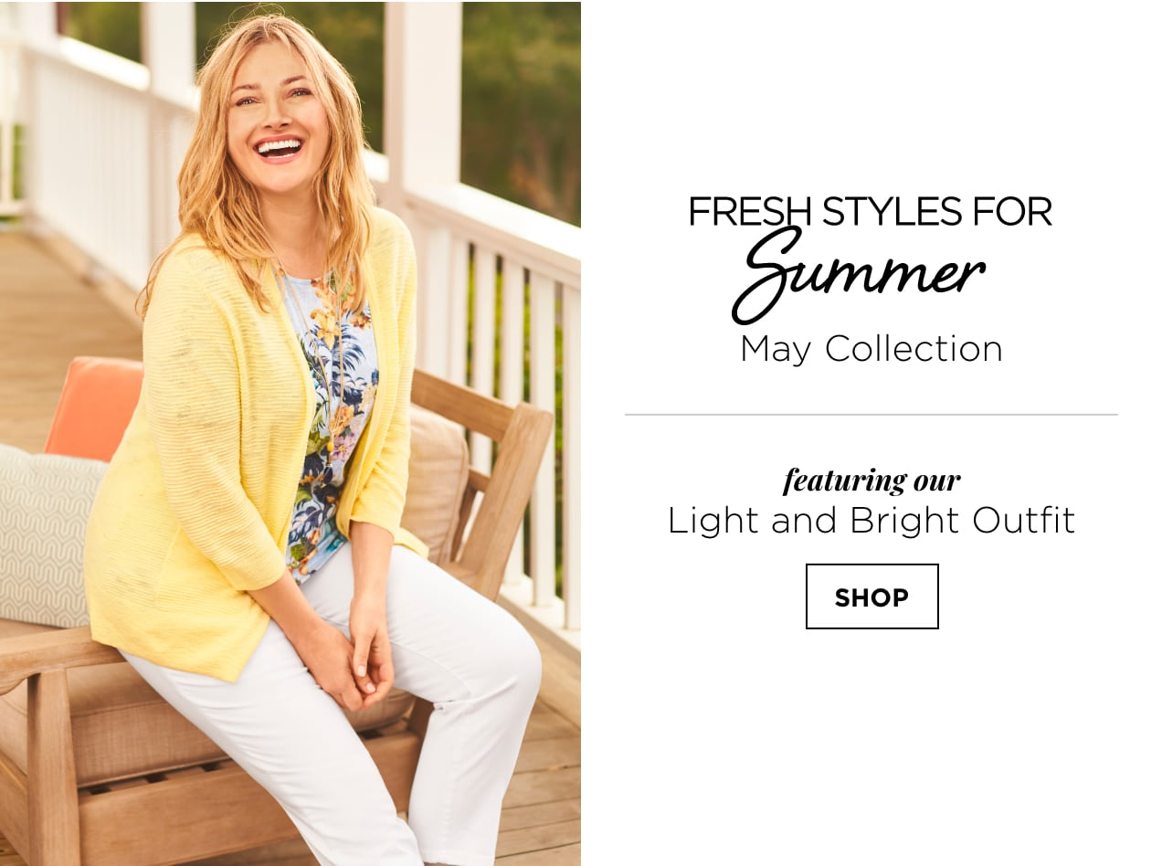 Fresh Styles for Summer! From the Christopher & Banks May Collection . Featuring our Light and Bright Outfit: including the Tropical Floral Tee and Textured Yarn Solid Cardigan Sweater. Shop.