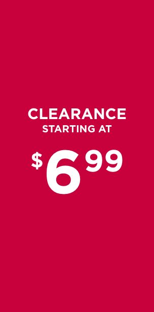 Clearance Items Starting At $6.99!