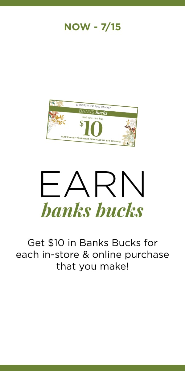 Now - 7/15: Earn Banks Bucks. Learn More.