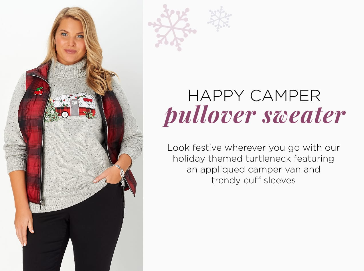 Missy/Women Ways-to-Wear - 03: Happy Camper Pullover Sweater. Look festive wherever you go with our holiday themed turtleneck featuring an appliqued camper can and trendy cuff sleeves.
