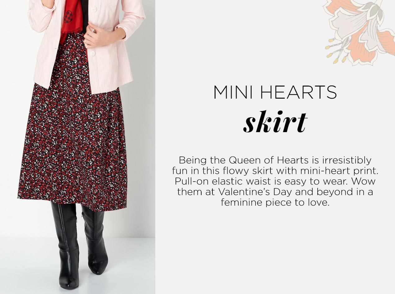 Mini Hearts Skirt: Being the Queen of Hearts is irresistibly fun in this flowy skirt with mini-heart print. Pull-on elastic waist is easy to wear. Wow them at Valentine's Day and beyond in a feminine piece to love.