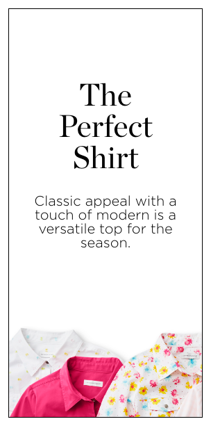 The Perfect Shirt. Classic appeal with a touch of modern is a versatile top for the season.