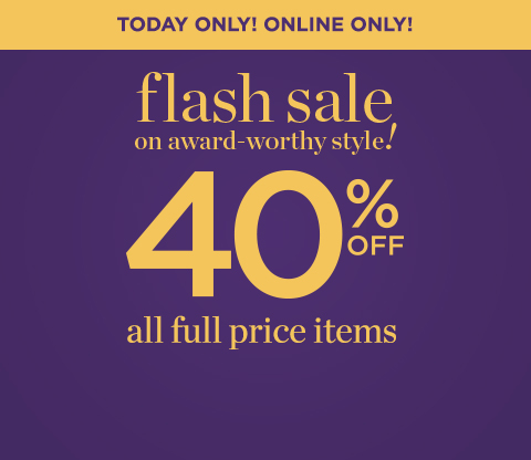 Flash Sale - 40% off all full priced items
