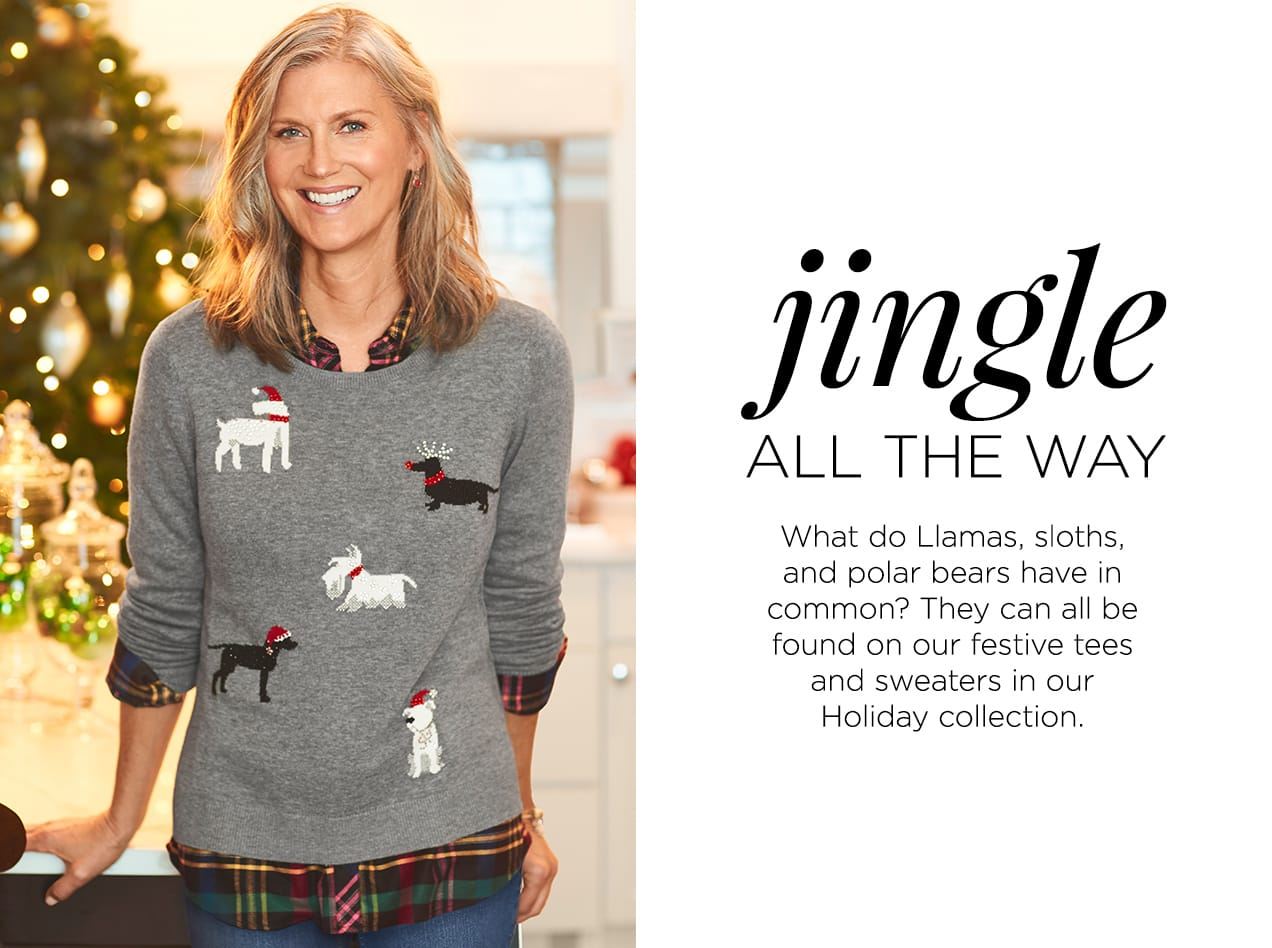 Collections: Jingle All The Way - What do Llamas, sloths, and polar bears have in common? They can all be found on our festive tees and sweaters in our Holiday collection.