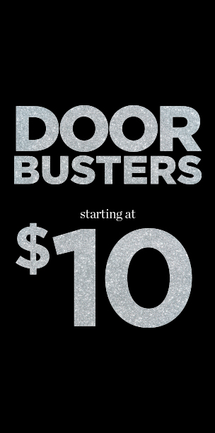 Door-Busters Starting At $10!