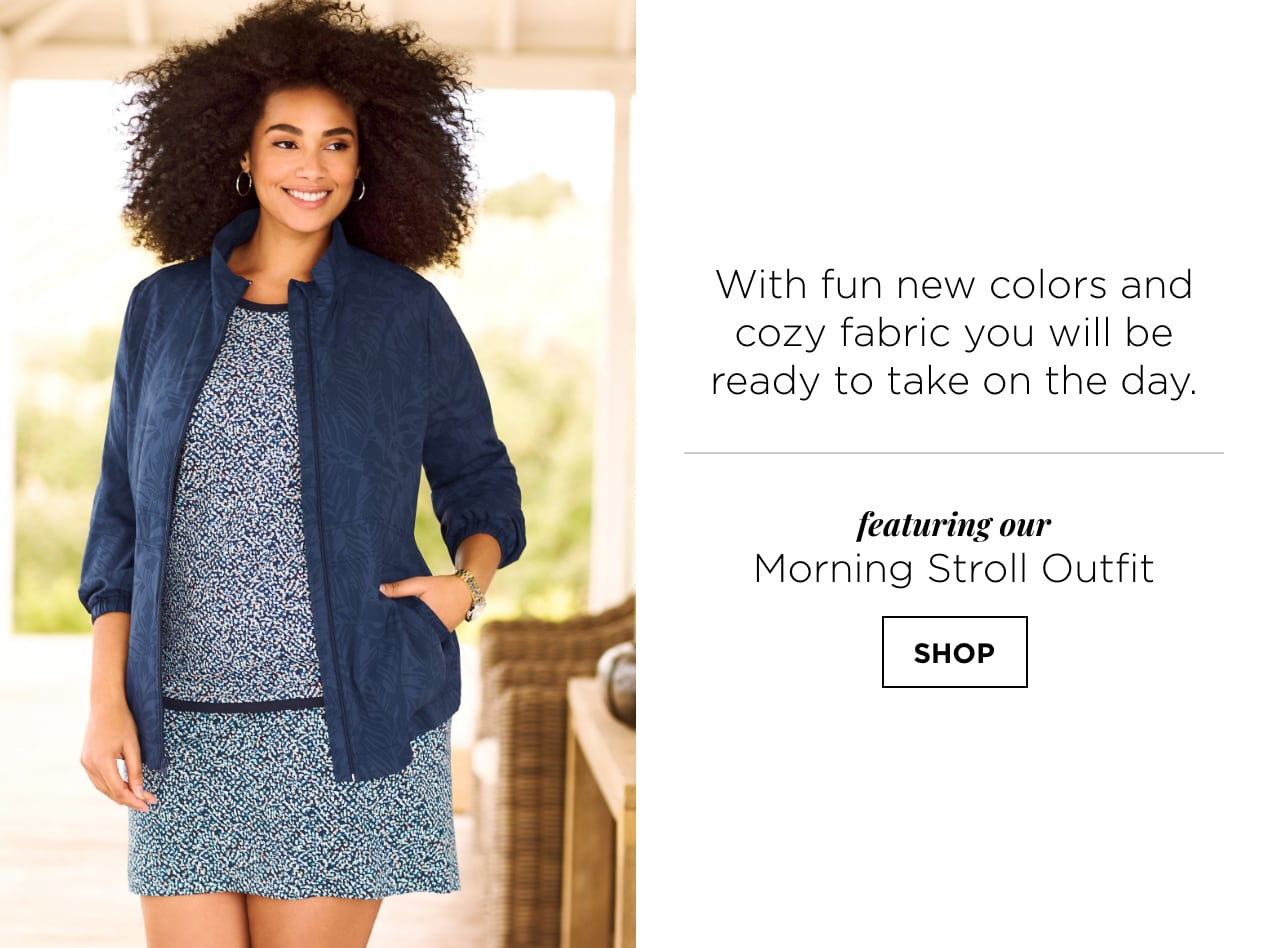 With fun new colors and cozy fabric, you will be ready to take on the day. Featuring our Morning Stroll Outfit: including the relaxed.Restyled.® Woven Printed Jacket, relaxed.Restyled.® Speckle Print Tee, and a relaxed.Restyled.® Speckle Print Skort. Shop.