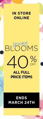 In-Store • Online: Spring Blooms: 40% Off All Full-Price Items! Ends March 24th!