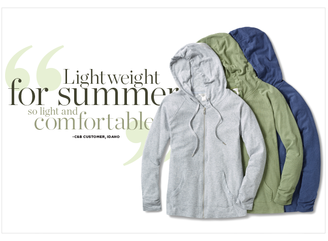 "Relaxed. Restyled.® ""Lightweight for Summer: So light and comfortable!"" -Quote from a Christopher & Banks Customer from Idaho."