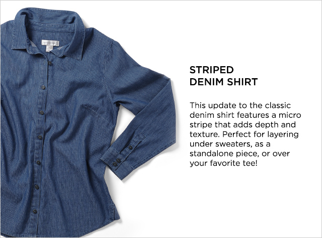 Ways-to-Wear: Striped Denim Shirt - This update to the classic denim shirt features a micro stripe that adds depth and texture. Perfect for layering under sweaters, as a standalone piece, or over your favorite tee!