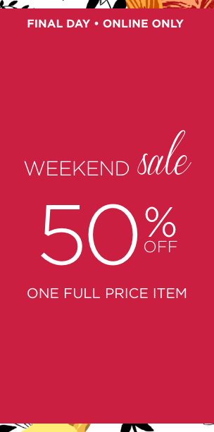 Final Day! Weekend Sale: 50% Off One Full Price Item. Learn More.