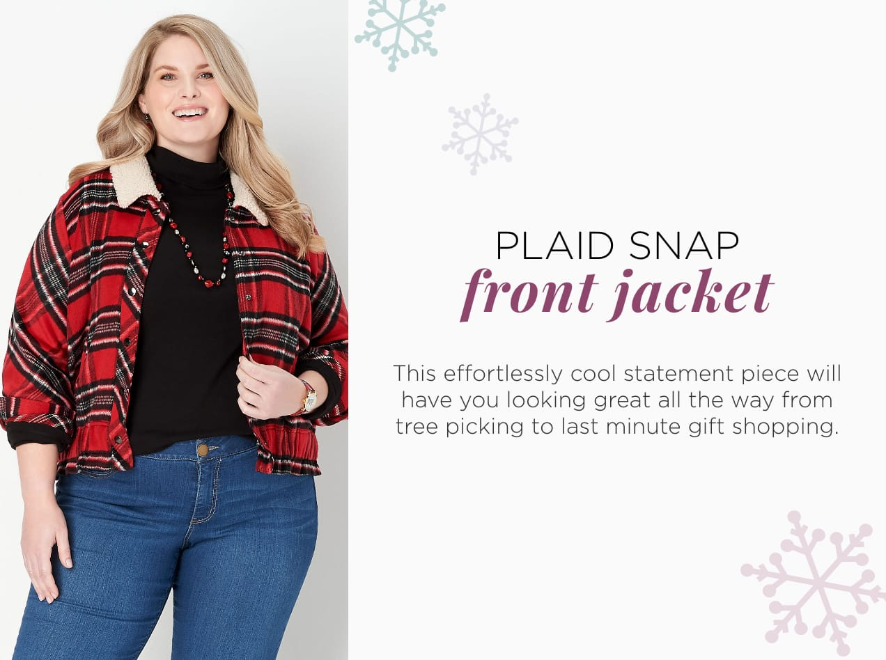 Missy/Women Ways-to-Wear - 01: Plaid Snap Front Jacket: This effortlessly cool statement piece will have you looking great all the way from tree picking to last minute gift shopping.