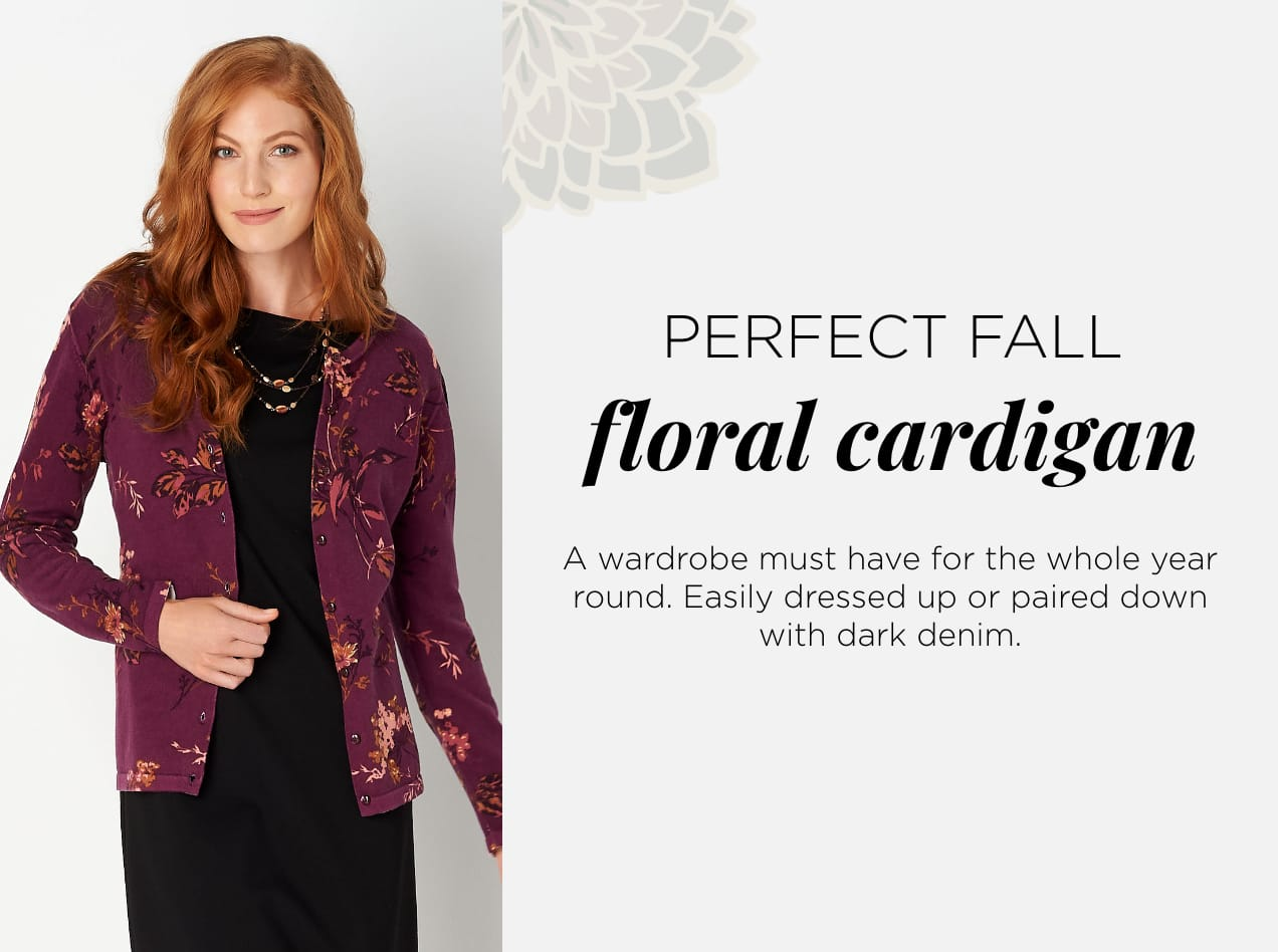 Perfect Fall Floral Cardigan. A wardrobe must have for the whole year 'round. Easily dressed-up or paired-down with dark denim.