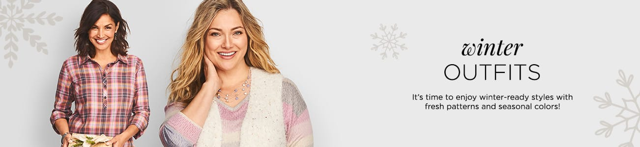 Winter Outfits. It's time to enjoy winter-ready styles with fresh patterns and seasonal colors!