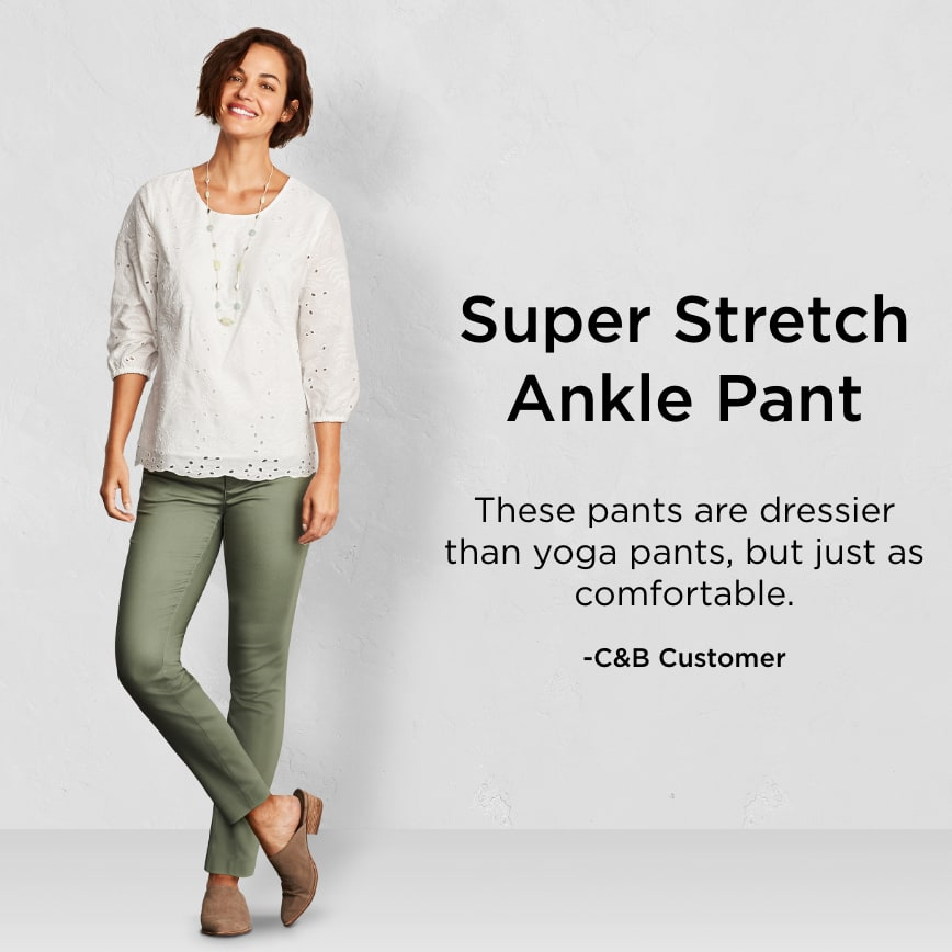 "Super Stretch Ankle Pant: ""These pants are dressier than yoga pants, but just as comfortable."" - Christopher & Banks Customer"
