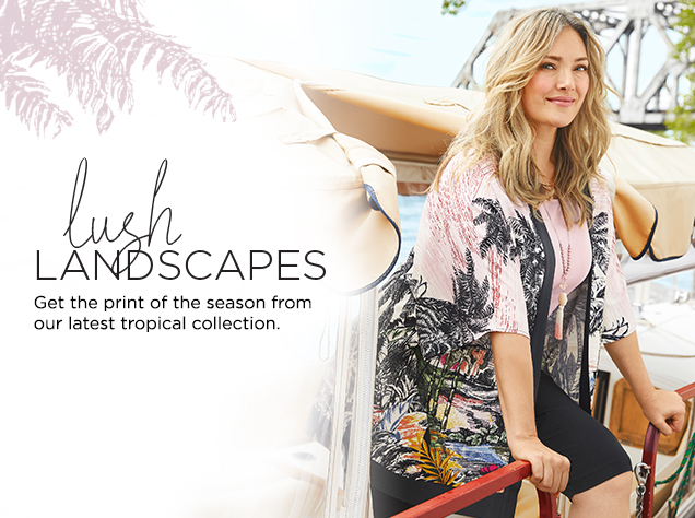Lush Landscapes: Get the print of the season from our latest tropical collection.