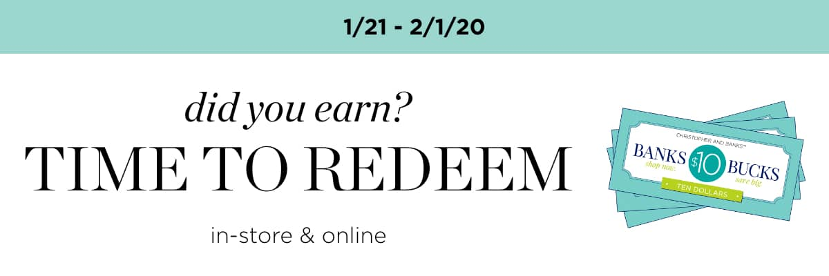 1/21-2/1/20 Did you Earn? Time To Redeem Banks Bucks. In-store & Online.