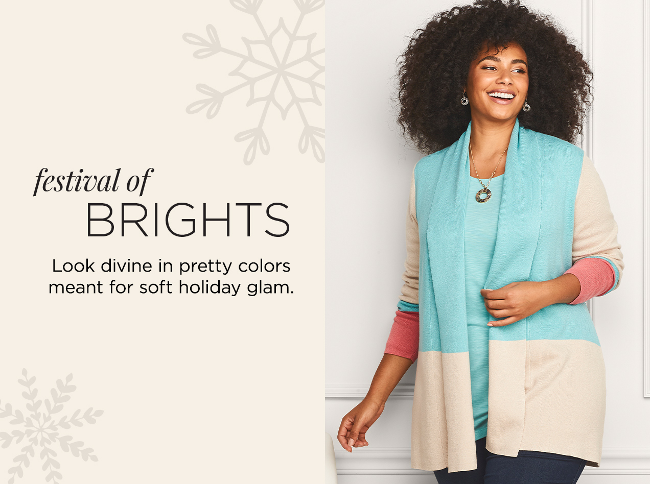 Festival of Brights. Look divine in pretty colors meant for soft, holiday glam.
