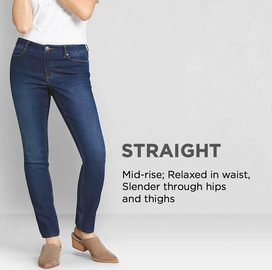 New! Straight: Mid-rise; Relaxed in waist, Slender through hips and thighs.