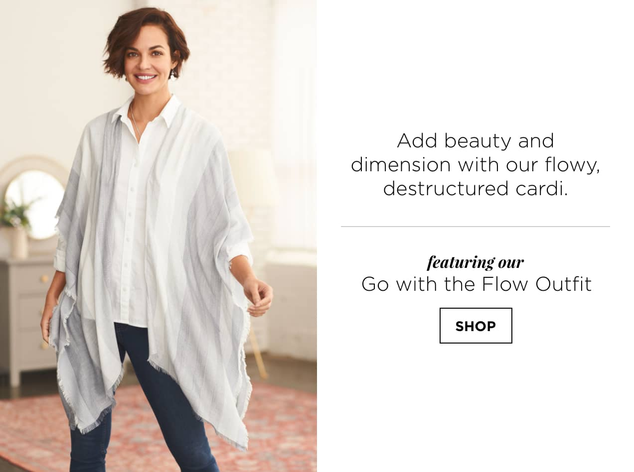Add beauty and dimension with our flowy, destructured cardi. Featuring our Go with the Flow Outfit: including a Lightweight Striped Ruana, Perfect Shirt, Pull-On Jean Leggings, and Metal Drop Earrings. Shop.