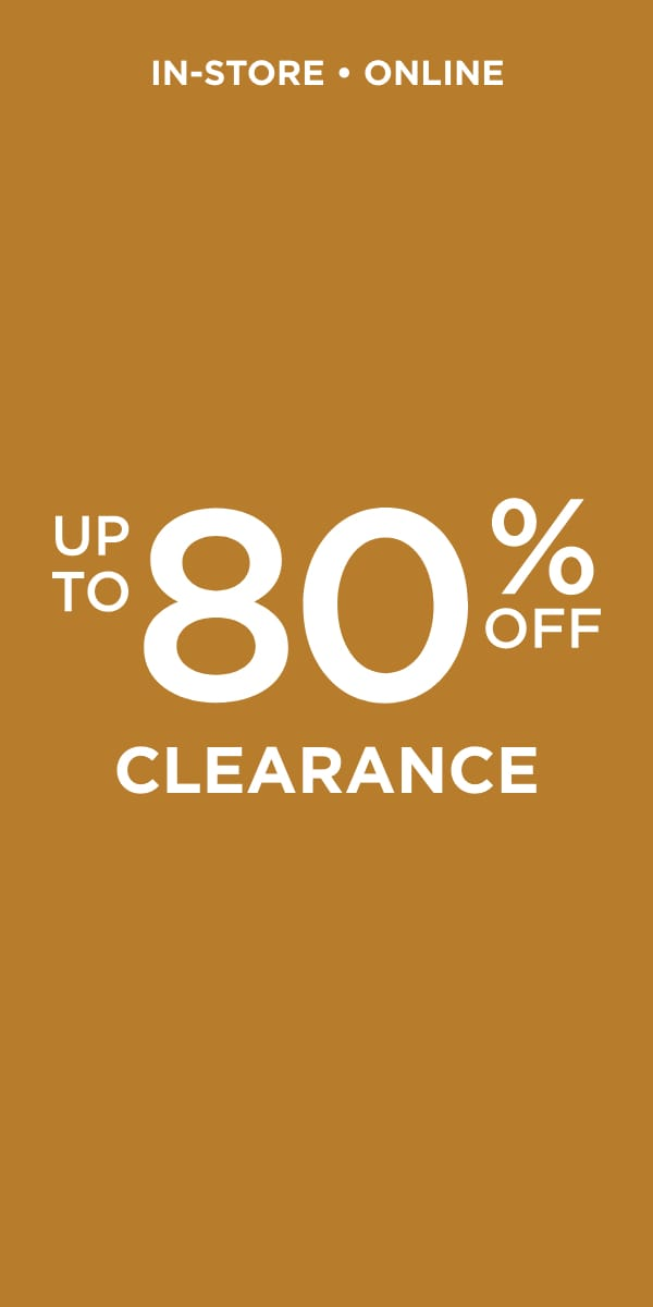 In-Store & Online: Up To 80% Off Clearance.