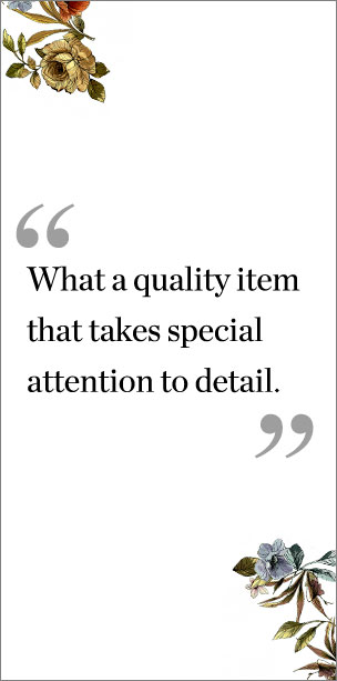 """What a quality item that takes special attention to detail."""