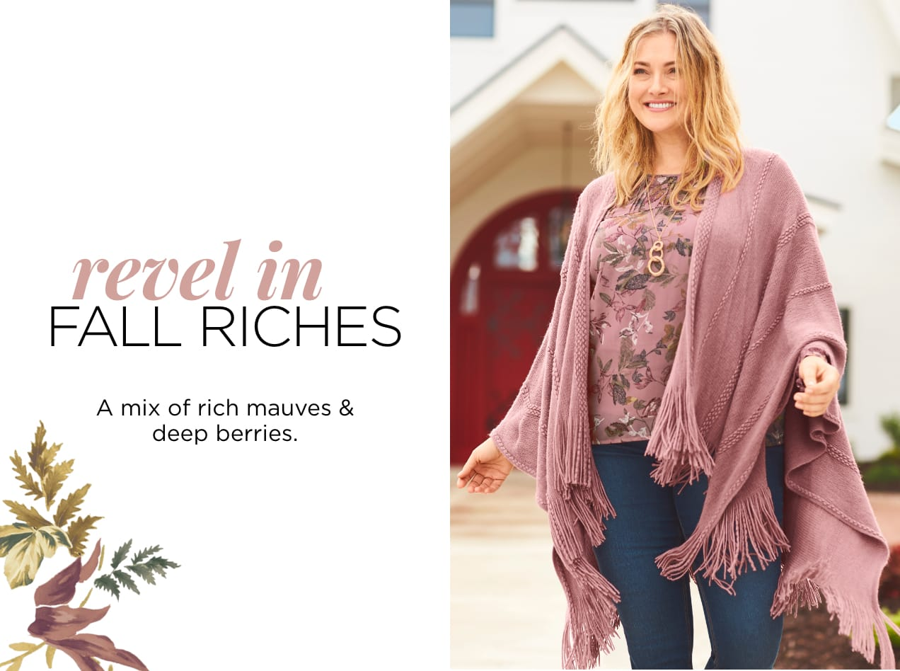 Revel in Fall Riches: A mix of rich mauves & deep berries..