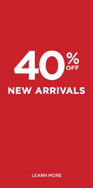 40% Off New Arrivals! Learn More.