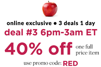 Online Exclusive: 3 Deals/1 Day ... Deal #3: 6pm-3am ET: 40% Off One Full-Price Item! Use Promo Code: RED!