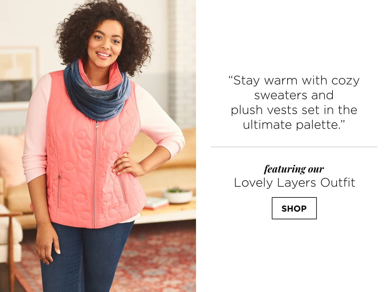 """Stay warm with cozy sweaters and plus vests set in the ultimate palette."" Featuring our Lovely Layers Outfit: including a solid swirl quilted vest, a three-quarters-sleeve satin trim essential tee, a relaxed-fit jean, and a space dye knit loop scarf. Shop."