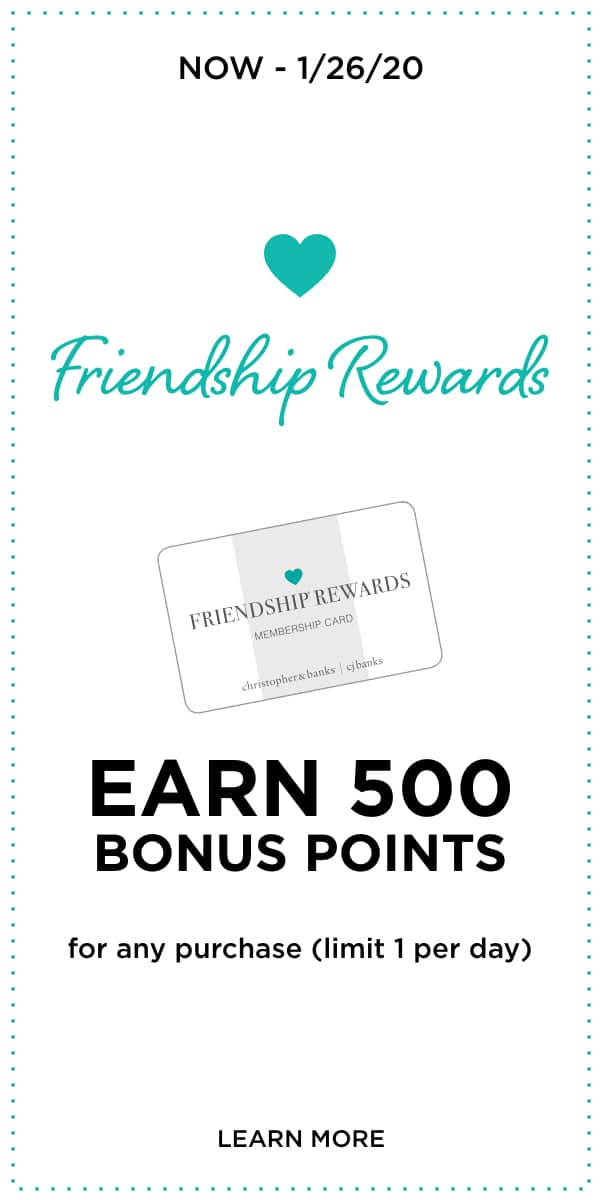 Now - 01/26: Friendship Rewards Earn 500 Bonus Points for any purchase (limit 1 per day). Learn More.