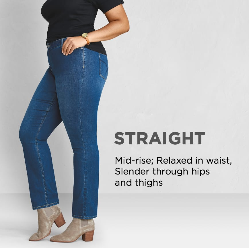 Straight: Mid-rise; Relaxed in waist, Slender through hips and thighs.