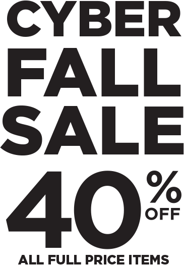 Cyber Fall Sale 40 Percent Off All Full Price Items