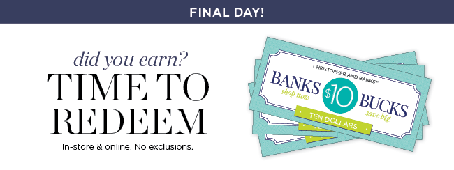 Final Day! Did you earn Banks Bucks? It's time to redeem both in-store and online: no exclusions! Wednesday, June 5th through Sunday, June 16th, 2019.