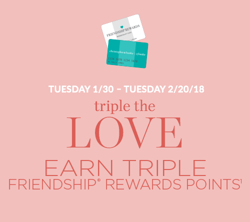 Tuesday, January 30th through Monday, February 20th, 2018: Triple The Love! Earn Triple Friendship® Rewards Points!