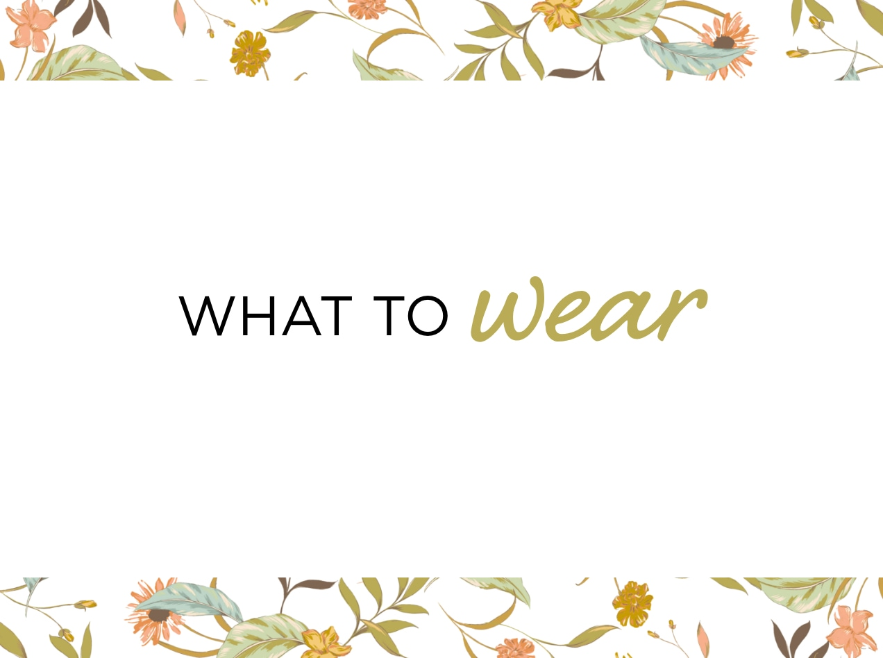 What to Wear.
