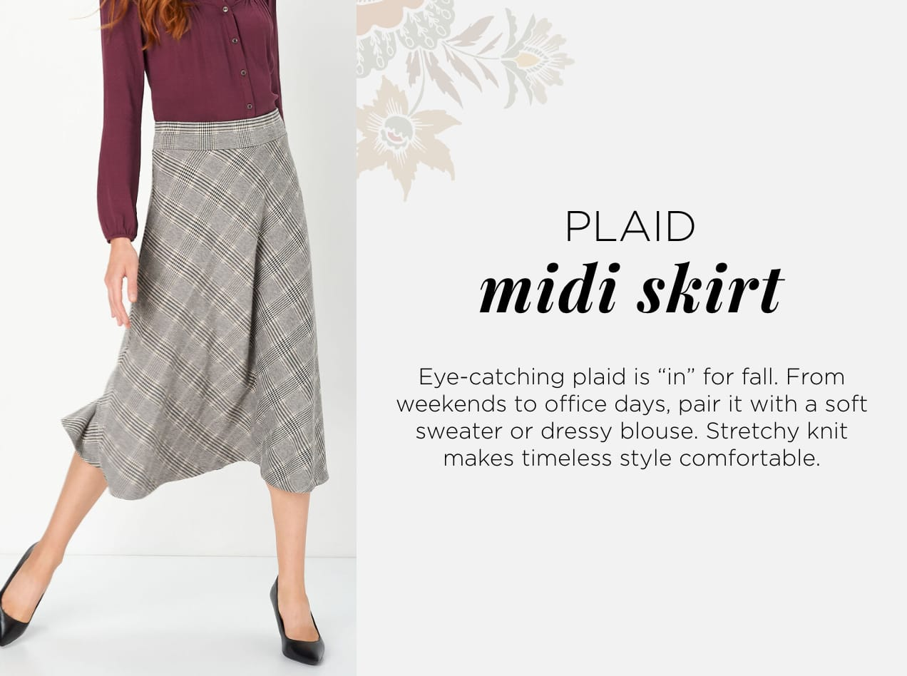 "Preppy Plaid Perfection. Eye-catching plaid is ""in"" for fall. From weekends to office days, pair it with a soft sweater or dressy blouse. Stretchy knit makes timeless style comfortable."