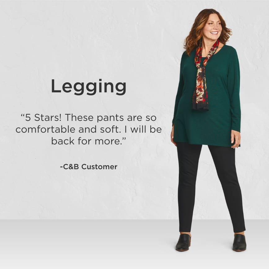 "Legging. ""5 Stars! These pants are so comfortable and soft. I will be back for more."" - Christopher & Banks Customer"
