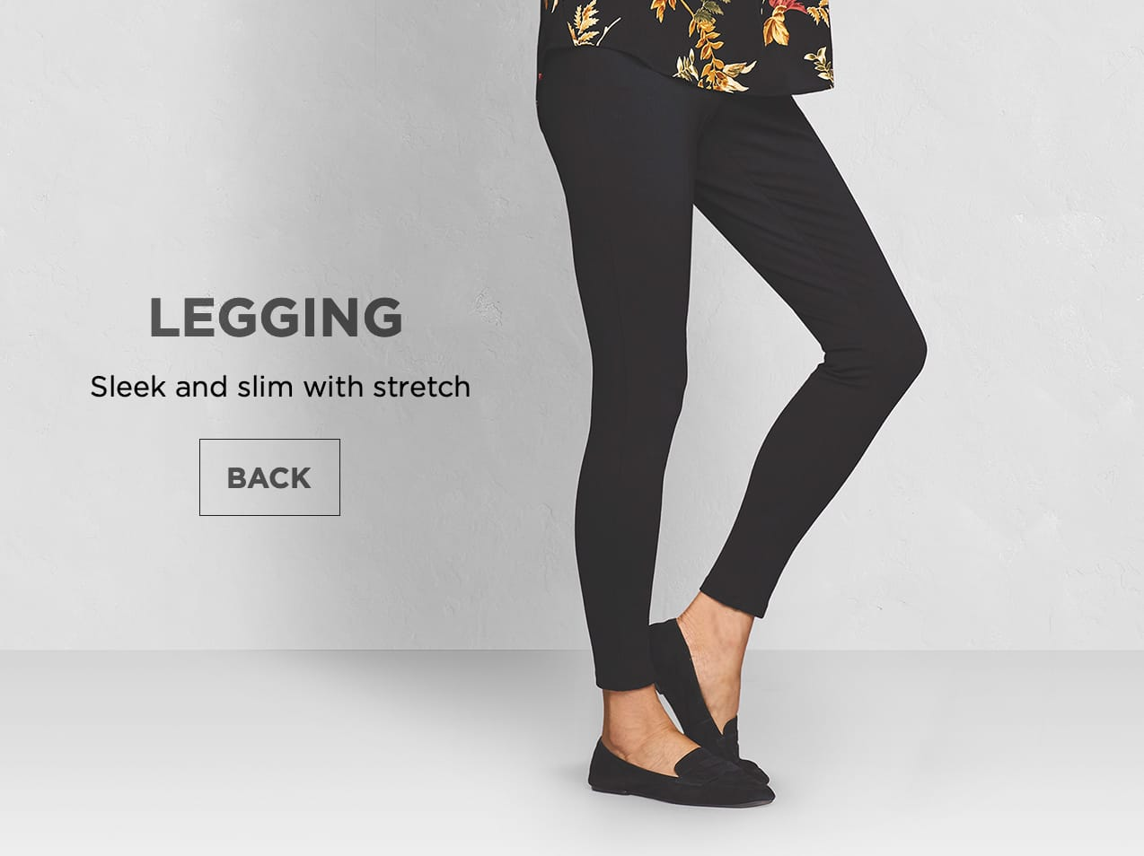 Legging: Sleek and slim with stretch.