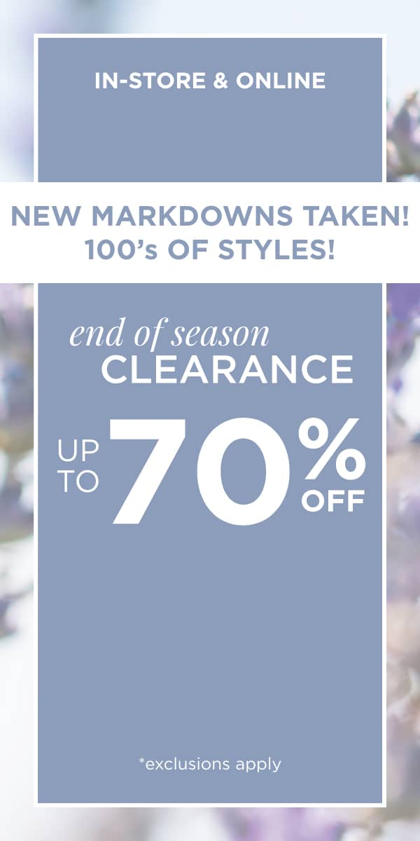 NEW MARKDOWNS TAKEN! 100's of styles! Clearance Up to 70% Off. Learn More.