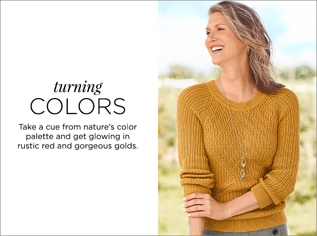 Turning Colors. Take a cue from nature's color palette and get glowing in rustic red and gorgeous golds.