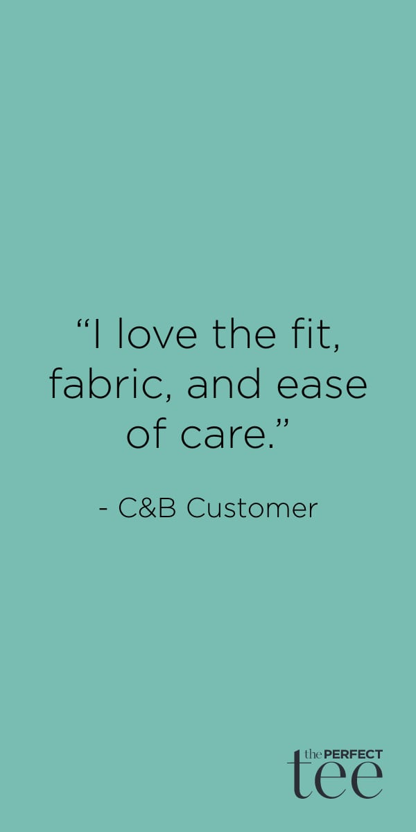 """""""I love the fit, fabric, and ease of care."""" - Christopher & Banks customer."""